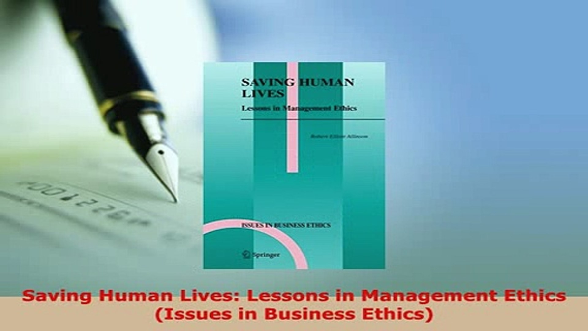 Download Saving Human Lives Lessons in Management Ethics Issues in Business  Ethics PDF Online