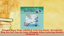 PDF  Maggie Ross Dogs ANGELS Coloring Book Wonderful Dog Art For You to Color Maggie Ross Download Full Ebook