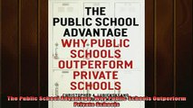 READ book  The Public School Advantage Why Public Schools Outperform Private Schools Full Free