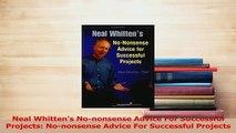 Read  Neal Whittens Nononsense Advice For Successful Projects Nononsense Advice For Ebook Free