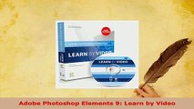 PDF  Adobe Photoshop Elements 9 Learn by Video Free Books