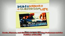 READ book  Beats Rhymes and Classroom Life HipHop Pedagogy and the Politics of Identity Full Ebook Online Free