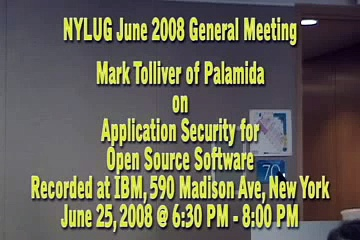 NYLUG Presents: Mark Tolliver on Palamida, Application Security for Open Source Software (6/25/08)