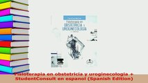 PDF  Fisioterapia en obstetricia y uroginecologia  StudentConsult en espanol Spanish Edition Read Online