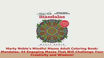 Download  Marty Nobles Mindful Mazes Adult Coloring Book Mandalas 44 Engaging Mazes That Will Download Online