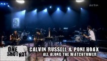 "Calvin RUSSELL & Poni Hoax en live. All along the watchtower dans ""One Shot Not"""