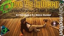 Νίνο Vs InDeep- Καταπληκτικά Last Night (DJ Pantelis & DJ Nikko Mashup)