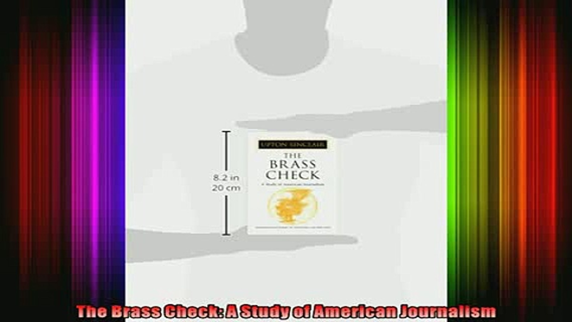 READ book  The Brass Check A Study of American Journalism Online Free