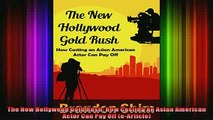 Downlaod Full PDF Free  The New Hollywood Gold Rush How Casting An Asian American Actor Can Pay Off eArticle Online Free