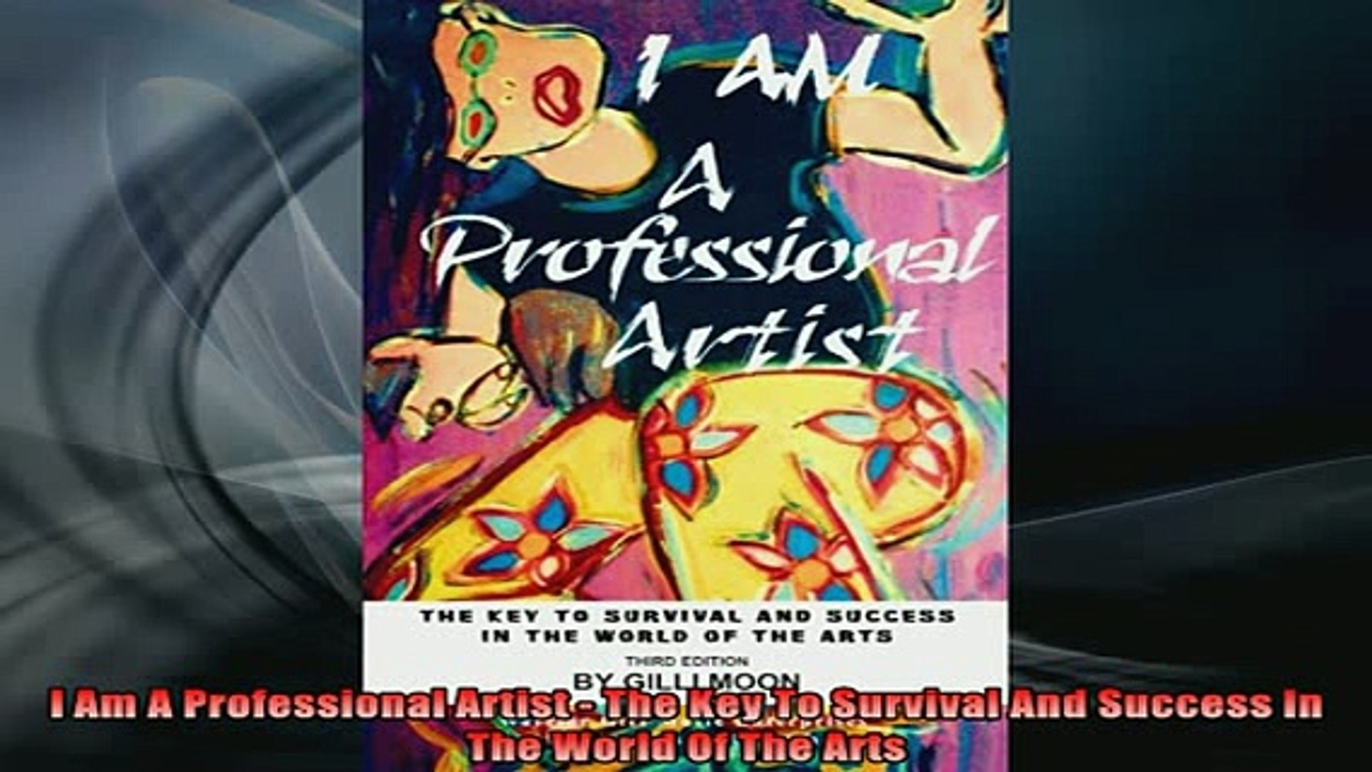 READ book  I Am A Professional Artist  The Key To Survival And Success In The World Of The Arts Full