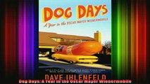 READ Ebooks FREE  Dog Days A Year in the Oscar Mayer Wienermobile Full Ebook Online Free