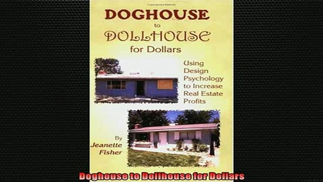 EBOOK ONLINE  Doghouse to Dollhouse for Dollars  FREE BOOOK ONLINE