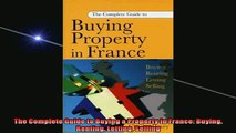 READ book  The Complete Guide to Buying a Property in France Buying Renting Letting Selling  FREE BOOOK ONLINE