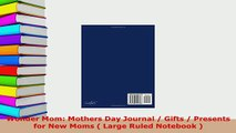 PDF  Wonder Mom Mothers Day Journal  Gifts  Presents for New Moms  Large Ruled Notebook  Download Full Ebook
