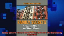 FREE DOWNLOAD  Family Secrets Secret Strategies for New York City Multifamily Investing READ ONLINE