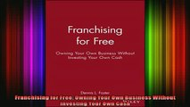 READ book  Franchising for Free Owning Your Own Business Without Investing Your Own Cash Full EBook