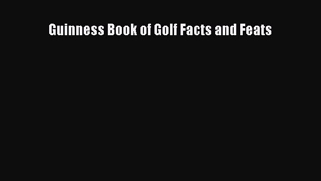 Read Guinness Book of Golf Facts and Feats Ebook Free