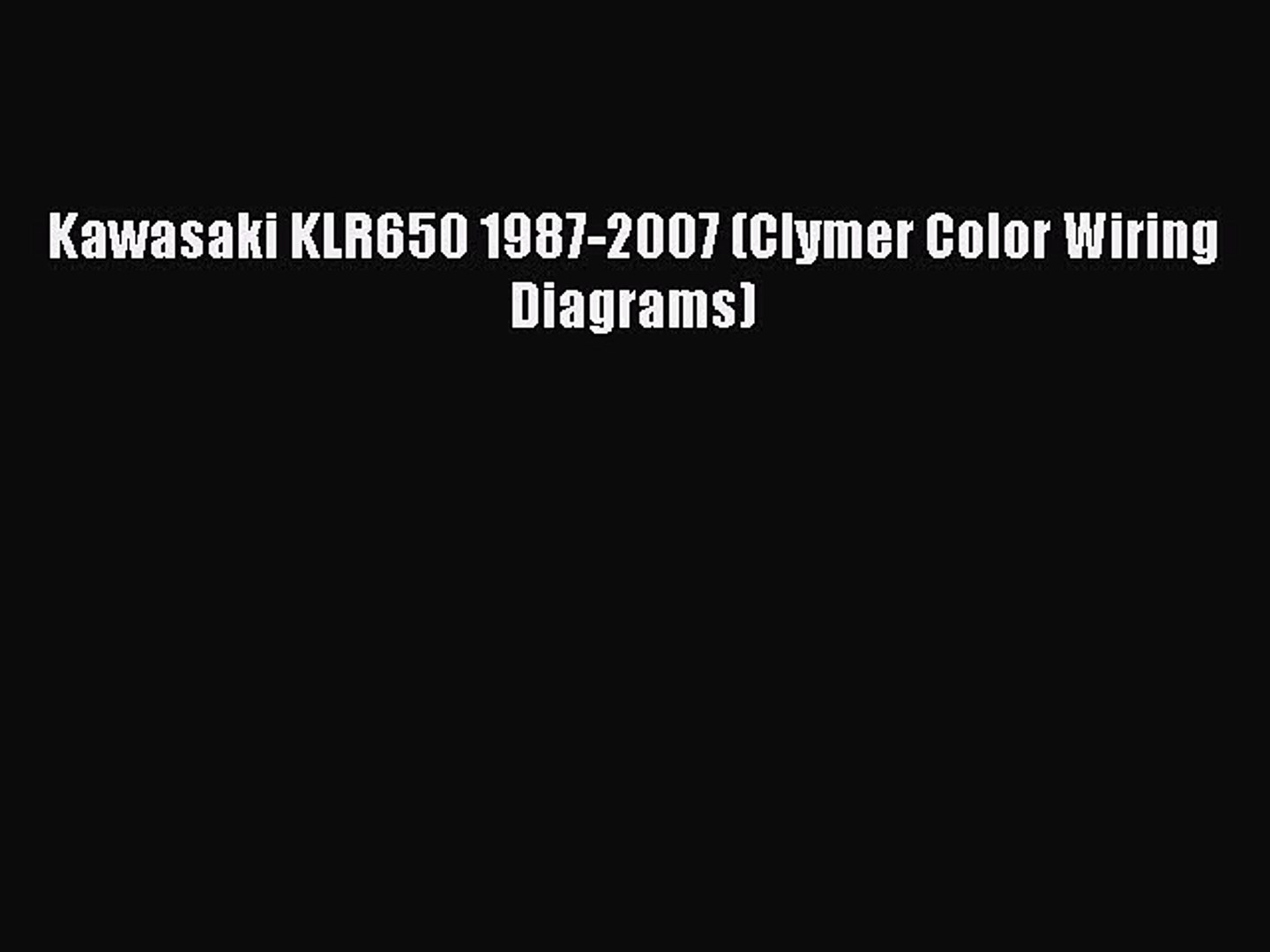 Read Book] Kawasaki KLR650 1987-2007 (Clymer Color Wiring ... on