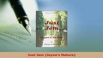 Just Jem (Jaynes Nature)