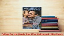 Download  Falling for the Single Dad The Hollywood Hills Clinic Free Books