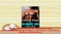 Download  Romance Satisfying My Billionaire Boss Contemporary Single Authors Romance Collections Free Books