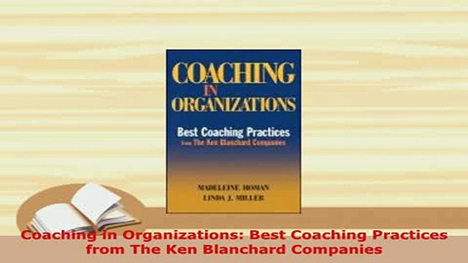 Coaching in organizations : best coaching practices from the Ken Blanchard Companies