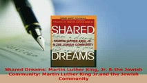 PDF  Shared Dreams Martin Luther King Jr  the Jewish Community Martin Luther King Jrand  Read Online
