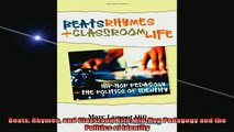 READ book  Beats Rhymes and Classroom Life HipHop Pedagogy and the Politics of Identity Full Free