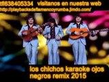 LOS CHICHOS OJOS NEGROS ((KARAOKE )) REMIX 2016