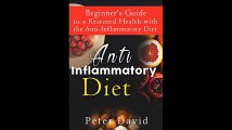Anti-Inflammatory Diet Beginners Guide to a Restored Health with the Anti-Inflammatory Diet Health Weight