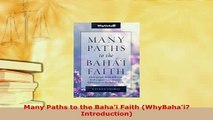 Download  Many Paths to the Bahai Faith WhyBahai Introduction  EBook