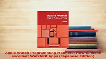 PDF  Apple Watch Programming Manners How to make excellent WatchKit Apps Japanese Edition Free Books
