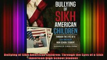 DOWNLOAD FREE Ebooks  Bullying of Sikh American Children Through the Eyes of a Sikh American High School Full Free