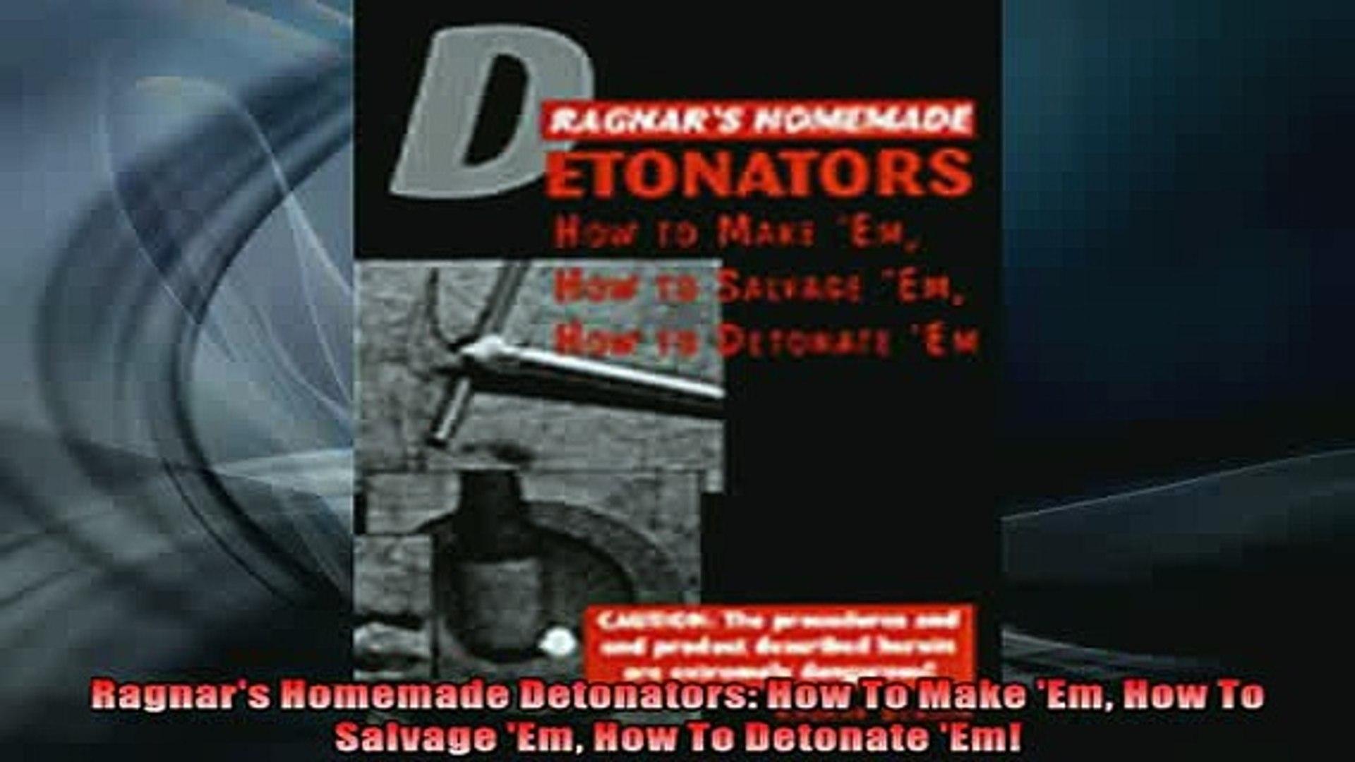 READ book  Ragnars Homemade Detonators How To Make Em How To Salvage Em How To Detonate Em  DOWNLOAD