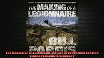 READ THE NEW BOOK   THE MAKING OF A LEGIONNAIRE MY LIFE IN THE FRENCH FOREIGN LEGION PARACHUTE REGIMENT  FREE BOOOK ONLINE