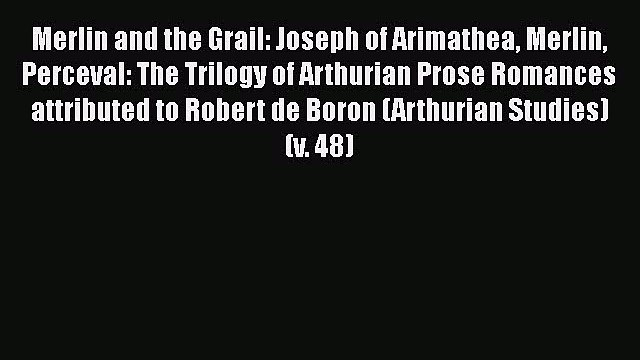 [PDF] Merlin and the Grail: Joseph of Arimathea Merlin Perceval: The Trilogy of Arthurian Prose