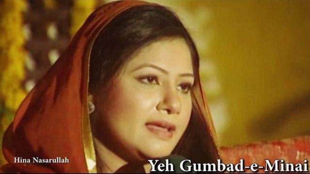 Hina Nasarullah - Yeh Gumbad-e-Minai