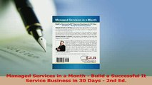 Read  Managed Services in a Month  Build a Successful It Service Business in 30 Days  2nd Ed Ebook Free