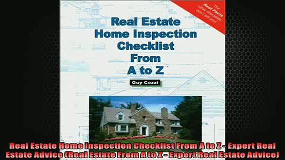 FREE DOWNLOAD  Real Estate Home Inspection Checklist From A to Z  Expert Real Estate Advice Real Estate READ ONLINE