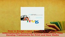 Download  How to Design Logos Symbols  Icons 24 Internationally Renowned Studios Reveal How They Free Books