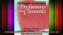 READ Ebooks FREE  Principles and Practice of Perfumery and Cosmetics The Scientific Background Full EBook
