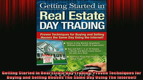 READ book  Getting Started in Real Estate Day Trading Proven Techniques for Buying and Selling  BOOK ONLINE