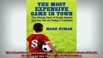 Downlaod Full PDF Free  The Most Expensive Game in Town The Rising Cost of Youth Sports and the Toll on Todays Full EBook