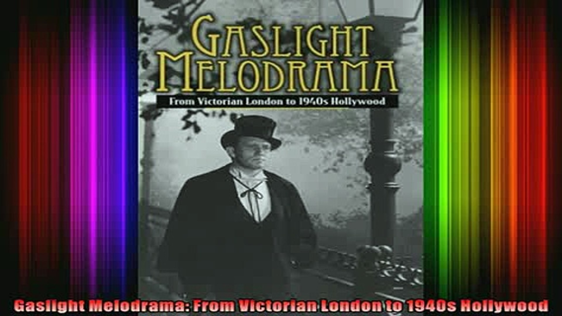 Downlaod Full PDF Free  Gaslight Melodrama From Victorian London to 1940s Hollywood Full Free