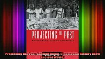 READ Ebooks FREE  Projecting the Past Ancient Rome Cinema and History New Ancient World Full EBook