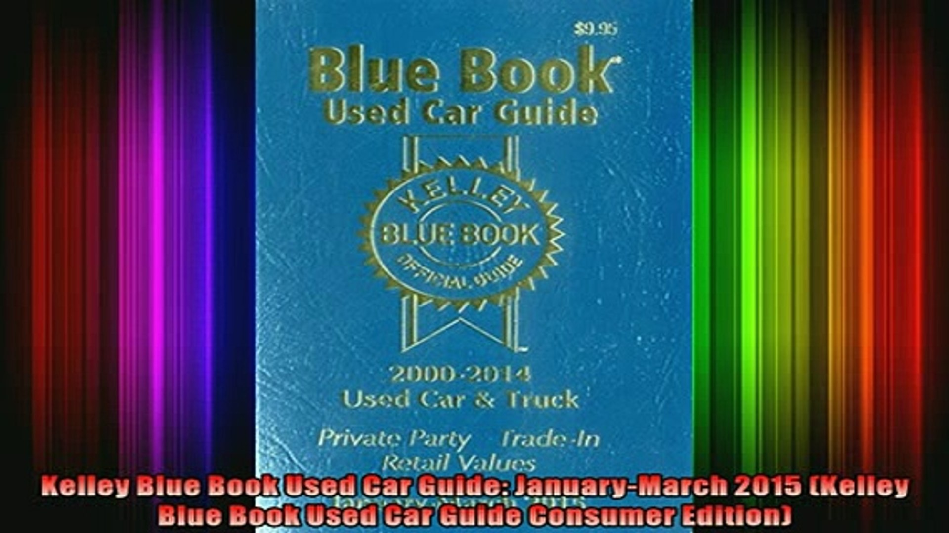 Read Book Kelley Blue Book Used Car Guide Januarymarch 2015 Kelley Blue Book Used Car Guide Online Free Video Dailymotion