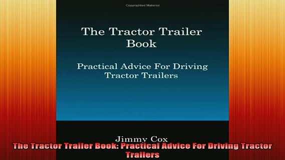 READ book  The Tractor Trailer Book Practical Advice For Driving Tractor Trailers Online Free