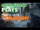 GamingFreak Plays... Tom Clancys The Division BETA