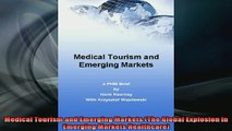 READ FREE Ebooks  Medical Tourism and Emerging Markets The Global Explosion in Emerging Markets Healthcare Free Online