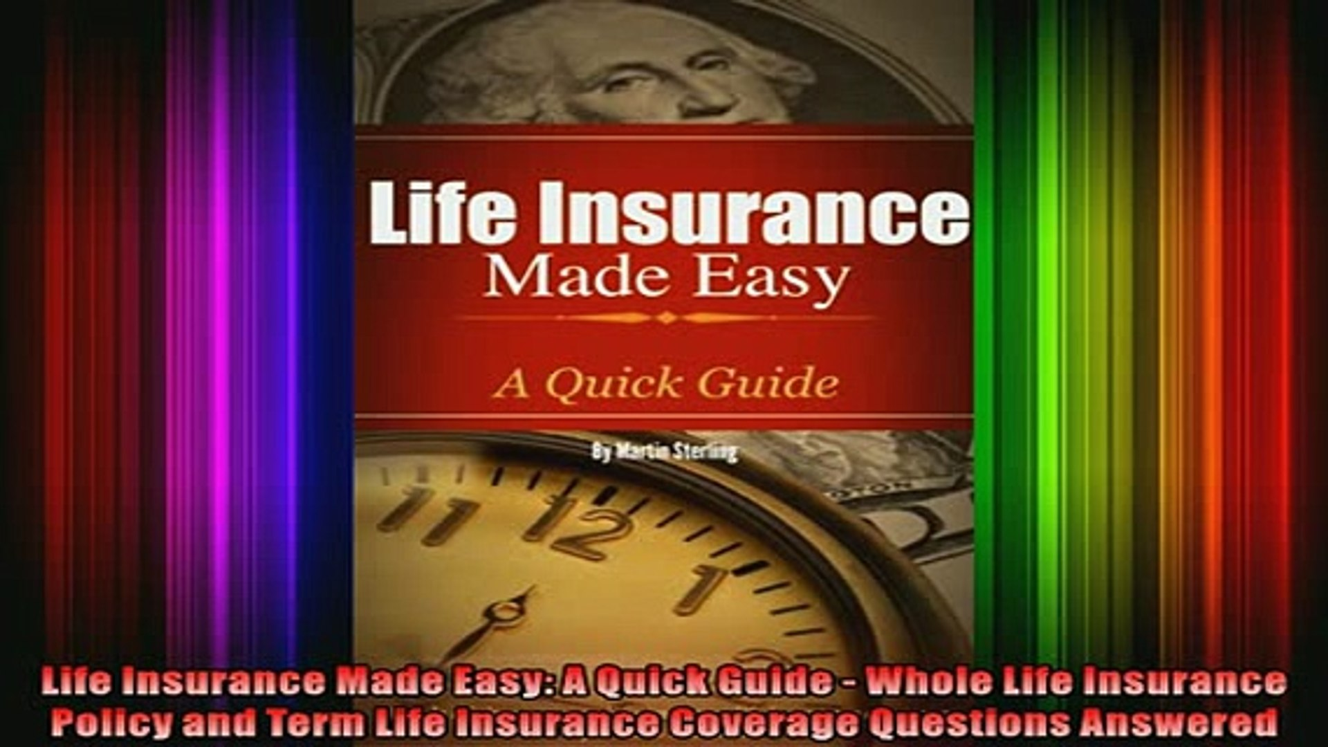 READ Ebooks FREE  Life Insurance Made Easy A Quick Guide  Whole Life Insurance Policy and Term Life